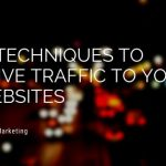 Something Beyond SEO: 14 Techniques to Drive Traffic To your Websites